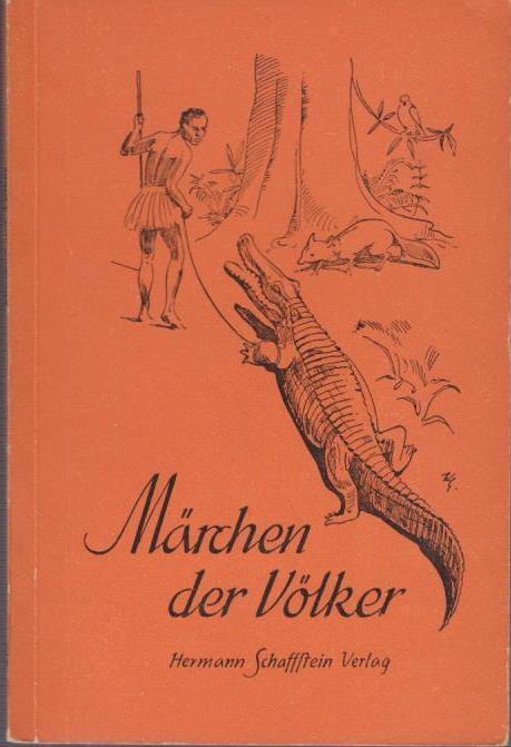 Märchen der Völker / Schaffsteins blaue Bändchen ; 270 1. - 6. Tsd.