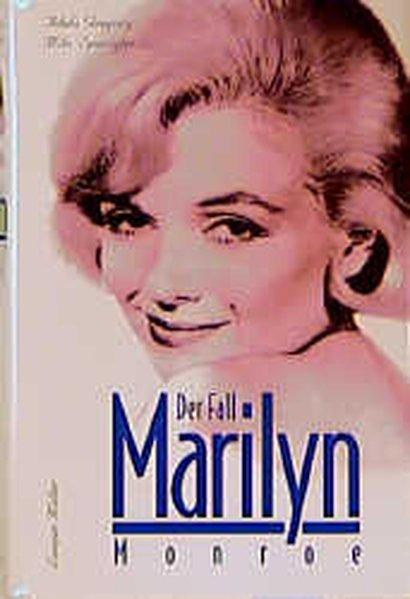 Der Fall Marilyn Monroe : mit 6 Dokumenten und einer Filmographie / Adela Gregory ; Milo Speriglio. Aus dem amerikan. Engl. von Maurus Pacher und Brita Baumgärtel 2. Aufl., Sonderproduktion