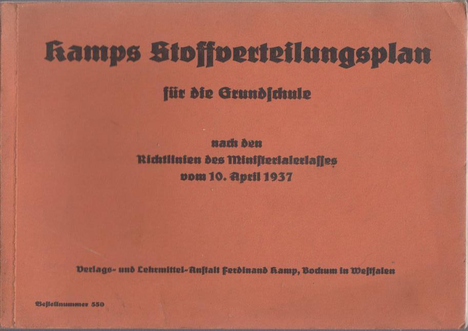 Kamps Stoffverteilungsplan für die Grundschule nach den Richtlinien des Ministerialerlasses vom 10. April 1937