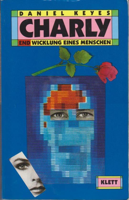 Charly : Endwicklung e. Menschen / Daniel Keyes Endwicklung eines Menschen 1. Aufl.