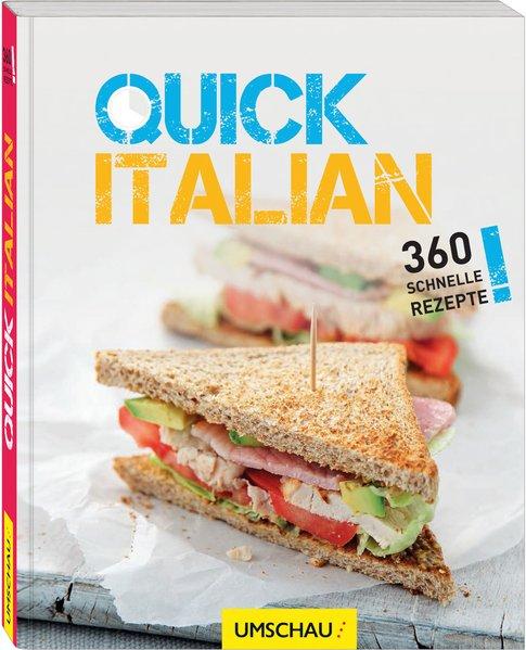 Quick Italian : jedes Gericht in drei Varianten ; 30 Minuten, 20 Minuten, 10 Minuten / Rezepte: Joy Skipper. [Übers.: Annerose Sieck] 360 schnelle Rezepte