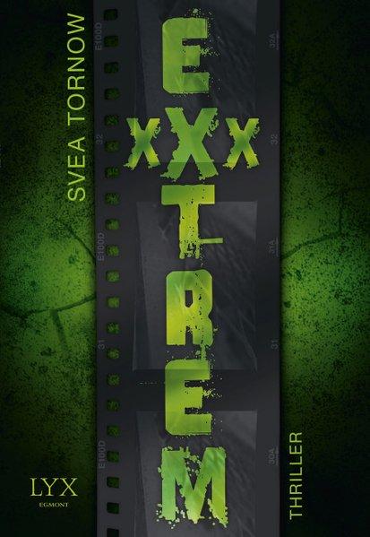 EXXXtrem : Roman / Svea Tornow Originalausgabe, 1. Auflage