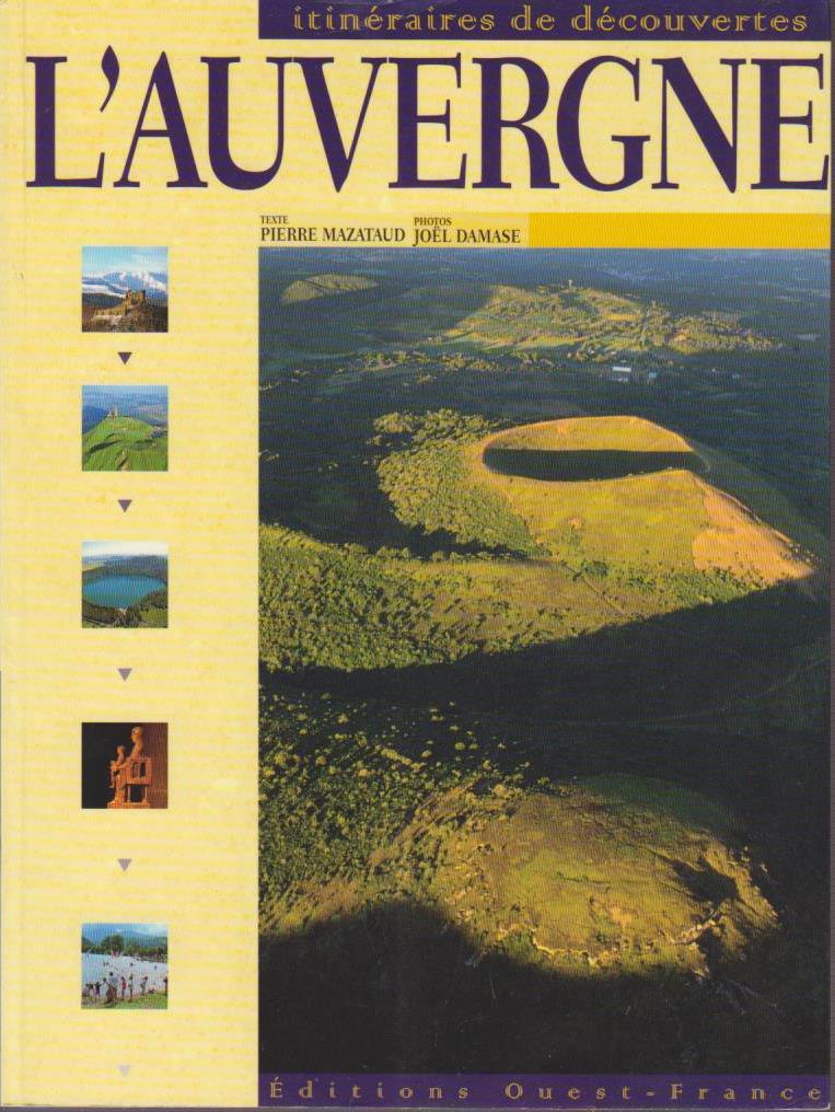 Mazataud, Pierre und Joel Damase: L'Auvergne (Tourisme-Itiner) itinéraires de découvertes