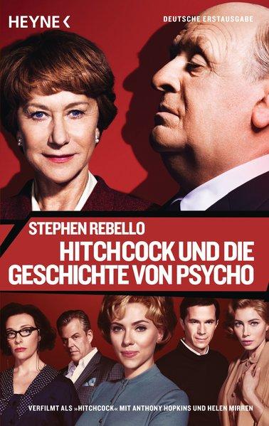 """Hitchcock und die Geschichte von """"Psycho"""" / Stephen Rebello. Aus dem Engl. von Lisa Kögebohn ... Vollst. dt. Erstausg."""