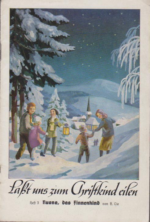 Lasst uns zum Christkind eilen Heft 3., Ruona, das Finnenkind / B. Lie