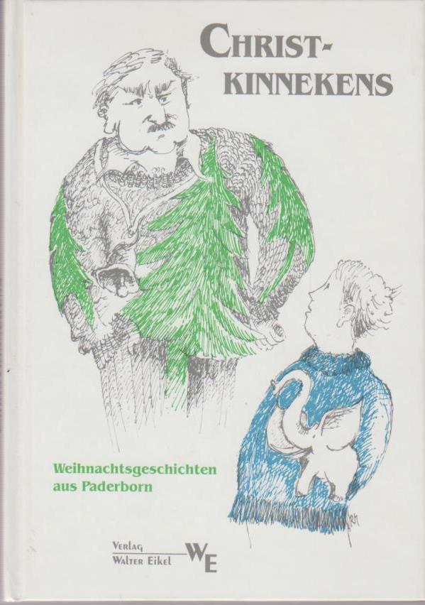 Christkinnekens : Weihnachtsgeschichten aus Paderborn / hrsg. von Walter Eikel