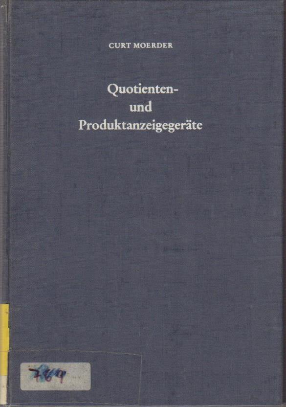 Quotienten- und Produktanzeigegeräte : Nah- u. Fernanzeiger d. Kreuzspul-, Drehspul-, Drehspulbrücken-, Drehmagnet- u. Halltyps / Curt Moerder / automatik-Fachbuchreihe