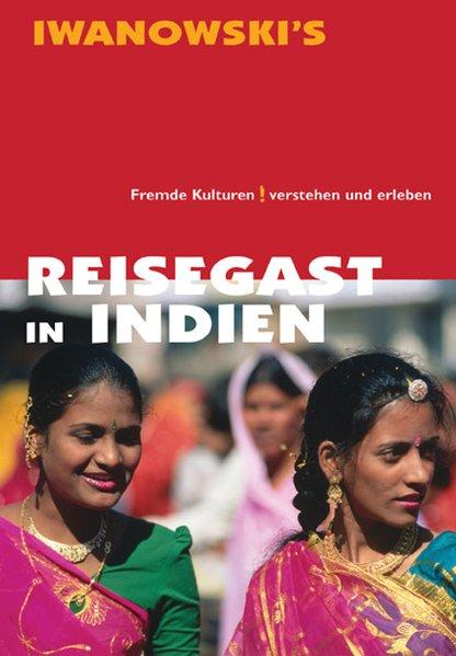 Reisegast in Indien : [fremde Kulturen verstehen und erleben] / Edda und Michael Neumann-Adrian / Reisegast 2., aktualisierte Aufl.
