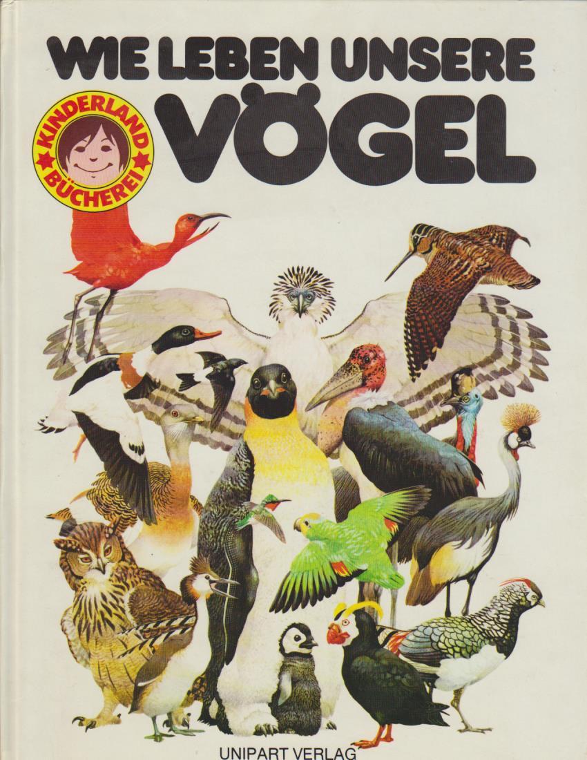 Wie leben unsere Vögel / Tony Bremner. [Hrsg. von Sue Jacquemier u. Jessica Datta. Ill. von Trevor Boyer ...] / Kinderland-Bücherei Sonderausg.