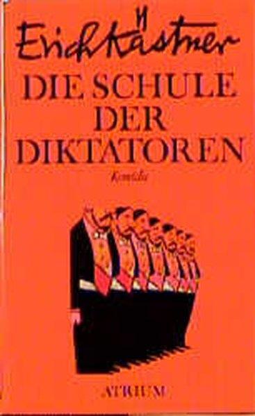 Die Schule der Diktatoren : e. Komödie in 9 Bildern / Erich Kästner. Mit Zeichn. von Chaval Komödie