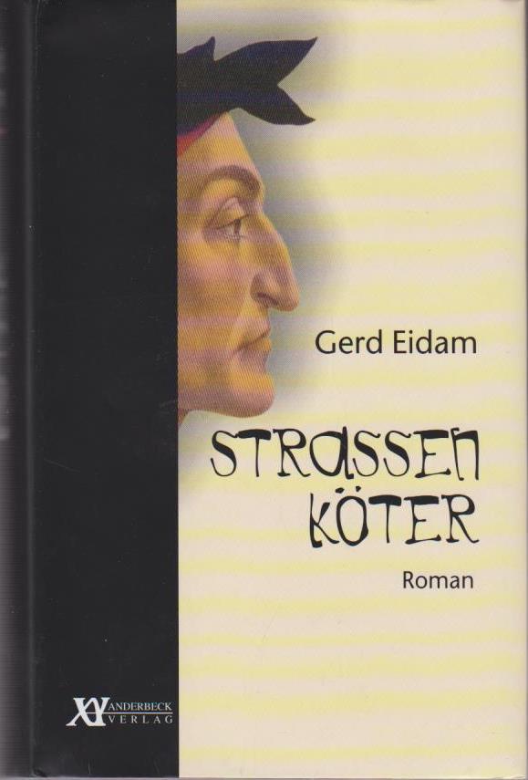 Eidam, Gerd: Straßenköter : Roman / Gerd Eidam Roman 1., Aufl.