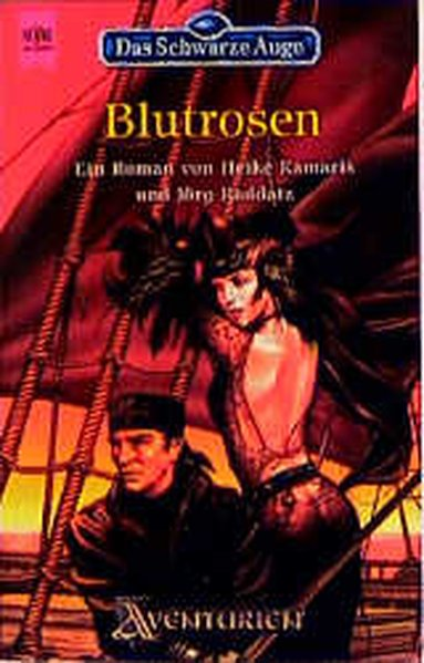 Das schwarze Auge Teil: 55., Aranische Nächte. - Teil 2. Blutrosen / Heike Kamaris ; Jörg Raddatz / Heyne-Bücher / 6 / Heyne-Science-fiction & Fantasy ; Bd. 6055 : Fantasy Aranische Nächte 2. 55. Roman