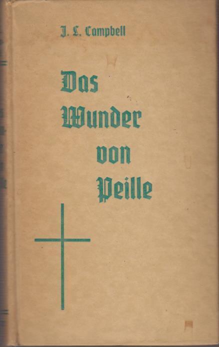 Campbell, J. L. und Elisabeth Seidel: Das Wunder von Peille : [Erzählg] / J. L. Campbell. [Deutsch von Elisabeth Seidel]