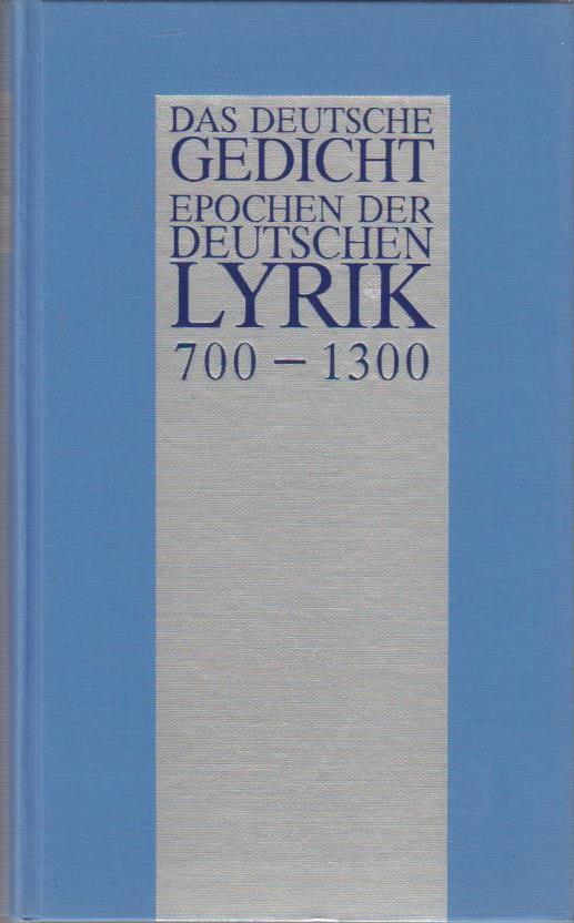 Das deutsche Gedicht. Epochen der deutschen Lyrik: 700 - 1300.