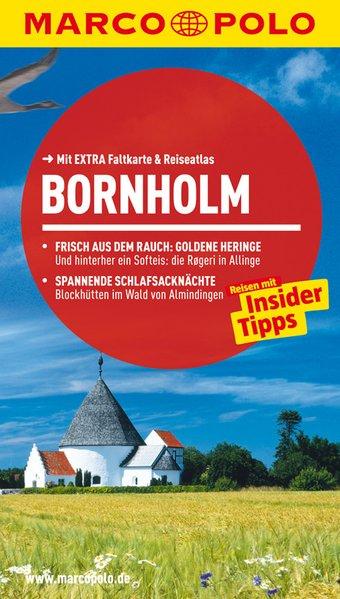 Bornholm : Reisen mit Insider-Tipps / [Autor: Bernd Schiller. Koautor: Bernd Hauser] / Marco Polo Reisen mit Insider-Tipps. Mit EXTRA Faltkarte & Reiseatlas 9. Aufl., komplett überarb. und neu gestaltet - Schiller, Bernd und Bernd Hauser