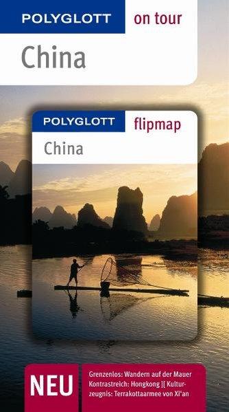 China : [neu, grenzenlos: Wandern auf der Mauer ; kontrastreich: Hongkong ; Kulturzeugnis: Terrakottaarmee von Xi