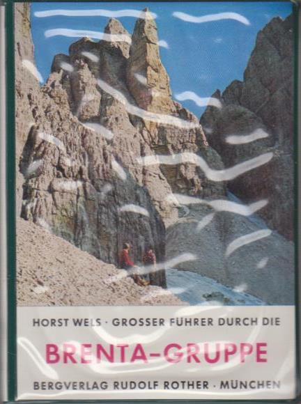 Wels, Horst: Grosser Führer durch die Brentagruppe Kletterführer 3.Aufl.
