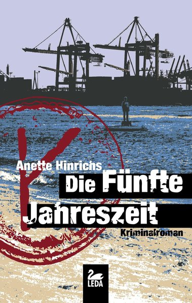 Die fünfte Jahreszeit : Kriminalroman / Anette Hinrichs Kriminalroman 1. Aufl.