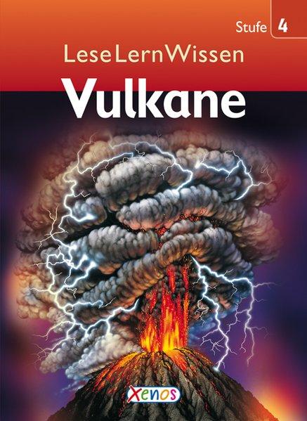 Vulkane / Robert Coupe. [Übers. aus dem Engl.: Ronit Jariv] / LeseLernWissen : Stufe 4 Stufe 4 1. Aufl.