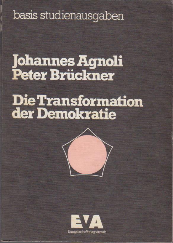 Die Transformation der Demokratie / Johannes Agnoli; Peter Brückner / basis : studienausgaben