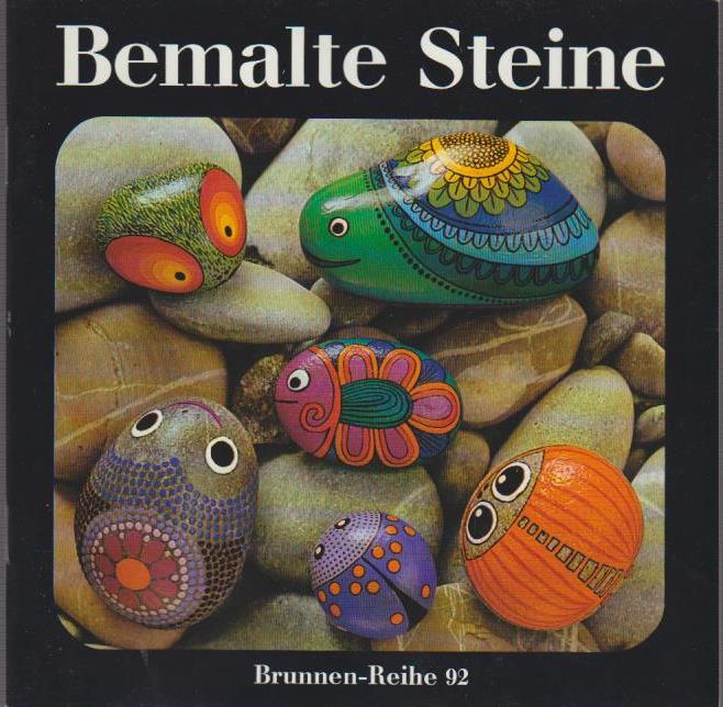 Bemalte Steine / Doris Epple. [Zeichn.: Doris Epple. Fotos: Toni Schneiders] / Brunnen-Reihe ; 92 11. Aufl.