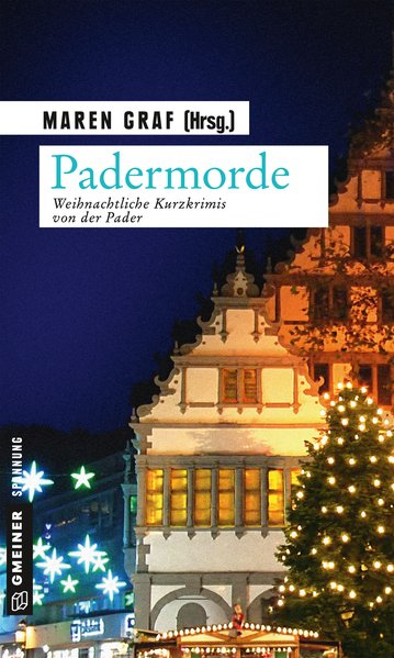 Padermorde : weihnachtliche Kurzkrimis von der Pader / Maren Graf (Hrsg.) / Gmeiner Spannung Weihnachtliche Kurzkrimis von der Pader 1. Auflage