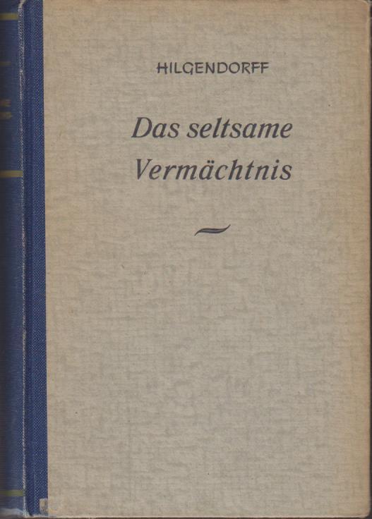 Das seltsame Vermächtnis : Wild-West-Roman / Hermann Hilgendorff / Pino-Romanreihe ; Bd. 4