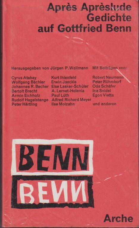 Après Aprèslude : Gedichte auf Gottfried Benn / Hrsg.: Jürgen P. Wallmann / Die kleinen Bücher der Arche ; 446/447