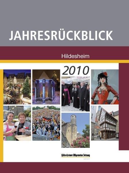 Jahresrückblick Hildesheim 2010 1. Auflage