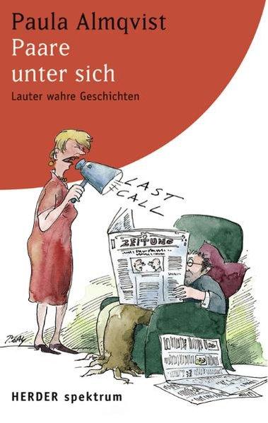 Paare unter sich : lauter wahre Geschichten / Paula Almqvist / Herder-Spektrum ; Bd. 5725 Orig.-Ausg.