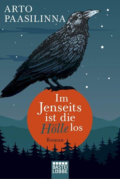 Im Jenseits ist die Hölle los : Roman / Arto Paasilinna. Aus dem Finn. von Regine Pirschel / Bastei-Lübbe-Taschenbuch ; Bd. 17073 : Allgemeine Reihe