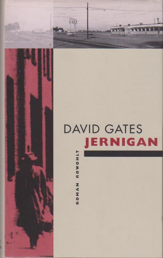 Jernigan : Roman / David Gates. Dt. von Hans Hermann Roman 1. Aufl.
