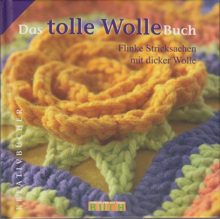Das tolle WolleBuch / Marlies Busch / Kreativbücher 1. Aufl.