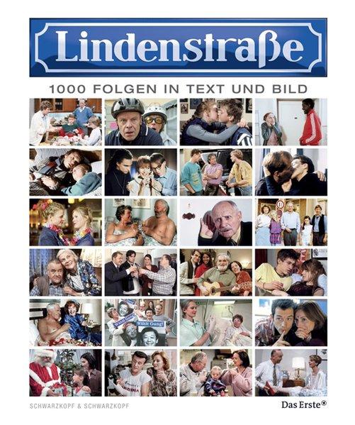 Lindenstraße - 1000 Folgen in Text und Bild / Das Erste ... [Hrsg. von Hans W. Geißendörfer und Wolfram Lotze]