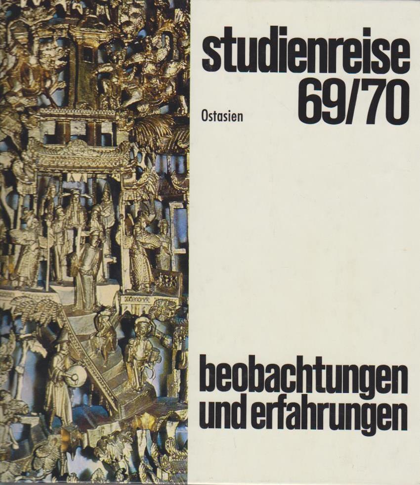 Haub, Erivan: Studienreise 69/70 Ostasien : Beobachtungen und Erfahrungen / hrsg. im Rahmen des