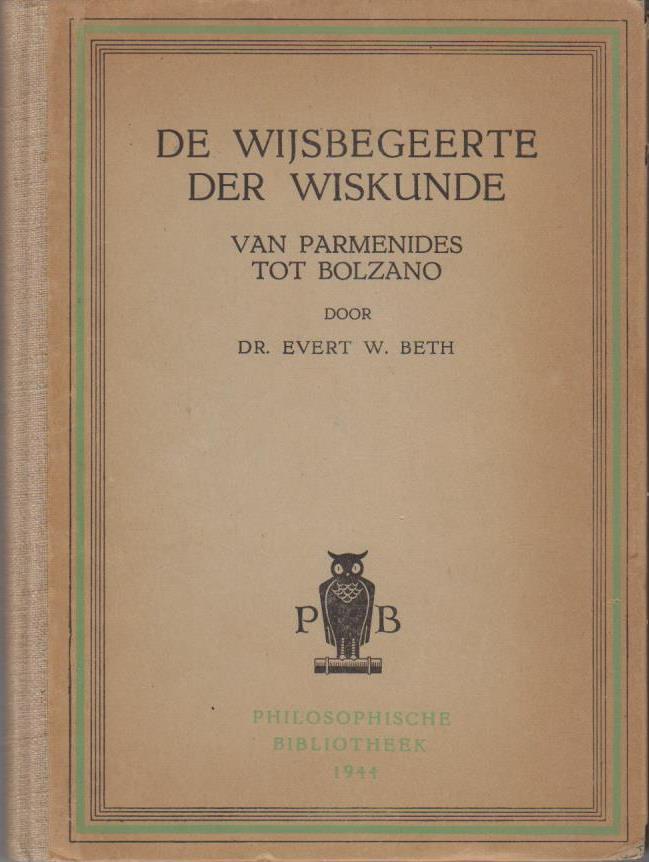 """De Wijsbegeerte der Wiskunde, van Parmenides tot Bolzano. """"Philosophische Bibliotheek"""""""