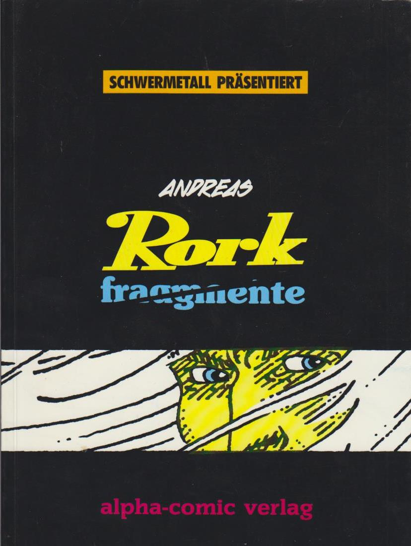 Schwermetall präsentiert Teil: Bd. 12., Rork fragmente / Andreas. [Übers.: Gerd Benz]