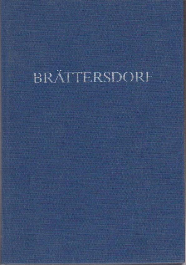 Brättersdorf : Geschichte, Schicksale, Erinnerungen / Verein für Heimatpflege Ostsudetenland e.V.