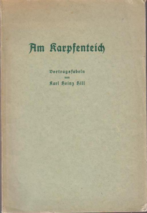 Am Karpfenteich : Vortragsfabeln / Karl Heinz Hill