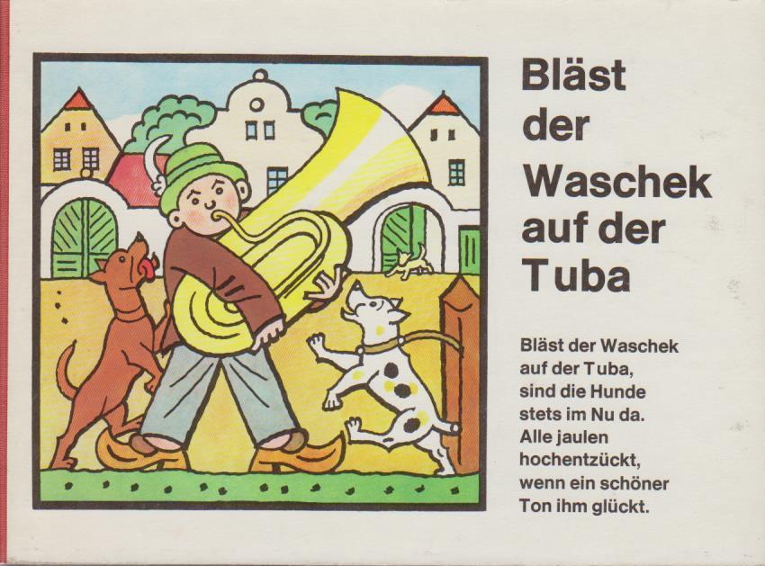 Bläst der Waschek auf der Tuba / [Ill.: Alena Ladová] Dt. Ausg.