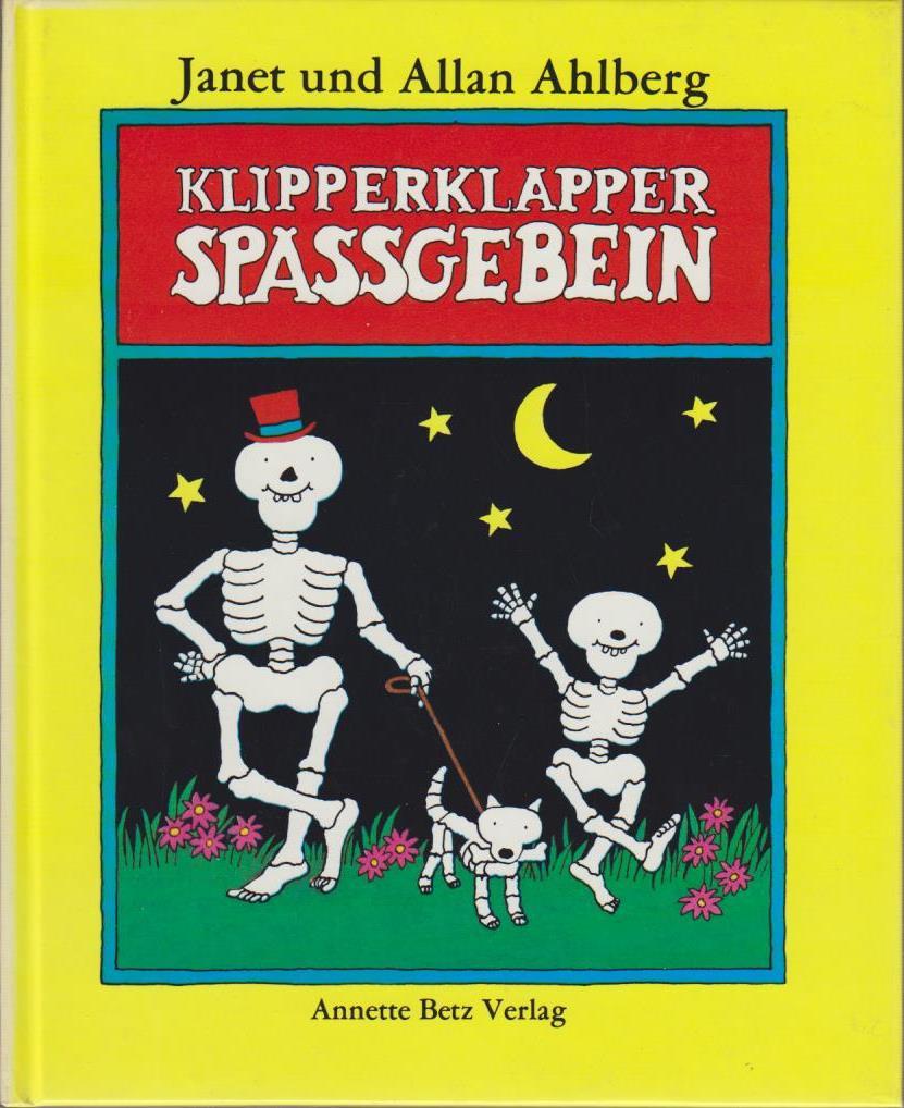 Klipperklapper-Spassgebein / Janet u. Allan Ahlberg. [Aus d. Engl. von Ingrid Weixelbaumer]