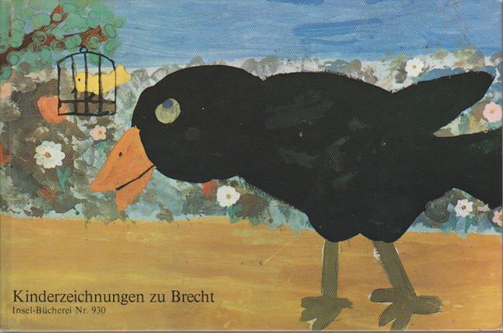 Kinderzeichnungen zu Brecht : 34 Taf. u. d. Texte / mit e. Nachw. von Werner Hecht. [Ausw. von Sina Witt] / Insel-Bücherei ; Nr. 930 2. Aufl., [39. - 46. Tsd.]