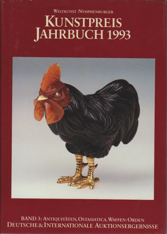 Kunstpreis Jahrbuch 1993 - BAND 3. Antiquitäten, Ostasiatica, Waffen /Orden - Deutsche und internationale Auktionsergebnisse