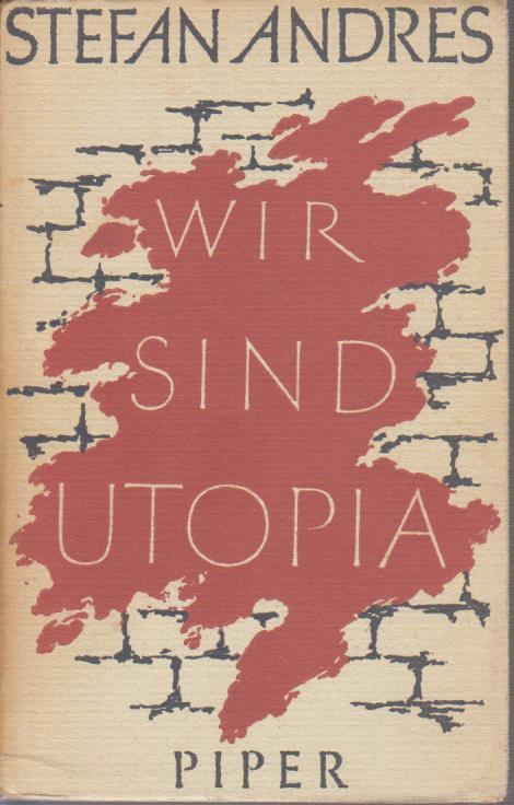 Wir sind Utopia : Novelle / Stefan Andres 201.-217. Tsd.