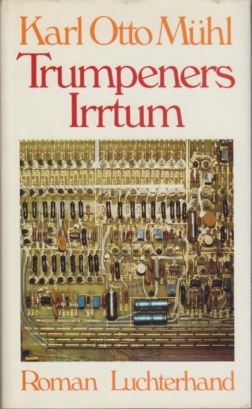 Trumpeners Irrtum : Roman / Karl Otto Mühl Roman