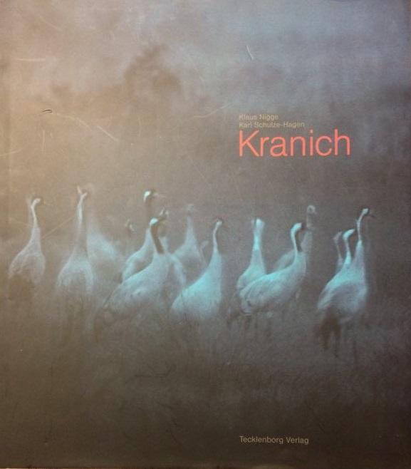 Kranich / Klaus Nigge ; Karl Schulze Hagen. Mit Fotobeitr. von Anton Thielemann 1. Aufl.