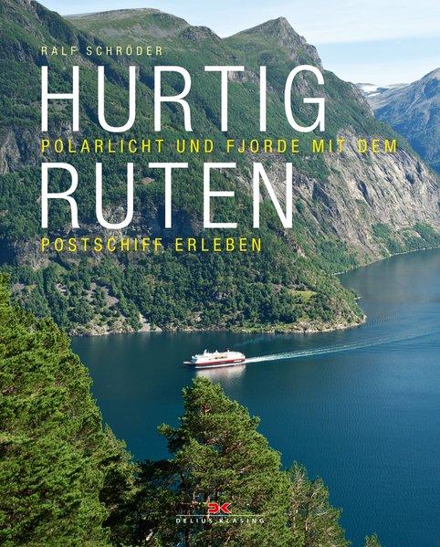 Hurtigruten : Polarlicht und Fjorde mit dem Postschiff erleben / Ralf Schröder Polarlicht und Fjorde mit dem Postschiff erleben 1. Aufl.