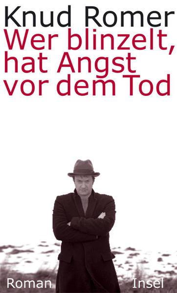 Wer blinzelt, hat Angst vor dem Tod : Roman / Knud Romer. Aus dem Dän. von Ulrich Sonnenberg Roman 1. Aufl.