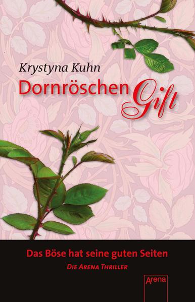 Dornröschengift / Krystyna Kuhn / Arena-Taschenbuch ; Bd. 50577 Die Arena-Thriller Die Arena Thriller 1. Aufl. als Sonderausg.