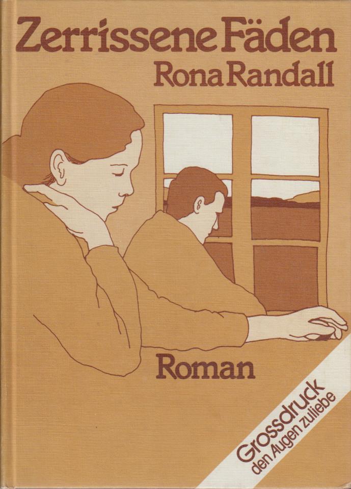 Zerrissene Fäden / Rona Randall. [Aus d. Engl. von Walburga Fielden] / Reihe Leichter lesen, Bücher in Großdruck ; Bd. 84 Großschrift